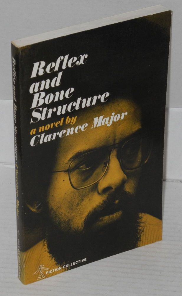 Reflex and Bone Structure A Novel. Clarence Major.