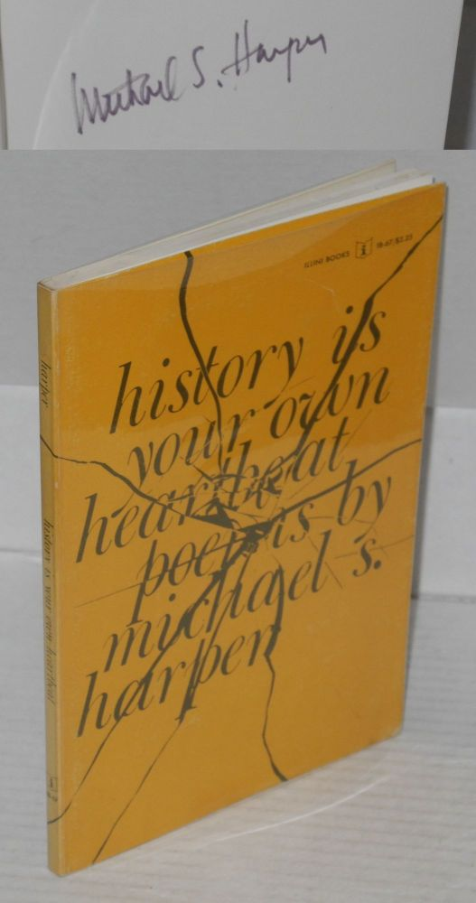 History is Your Own Heartbeat Poems. Michael S. Harper.