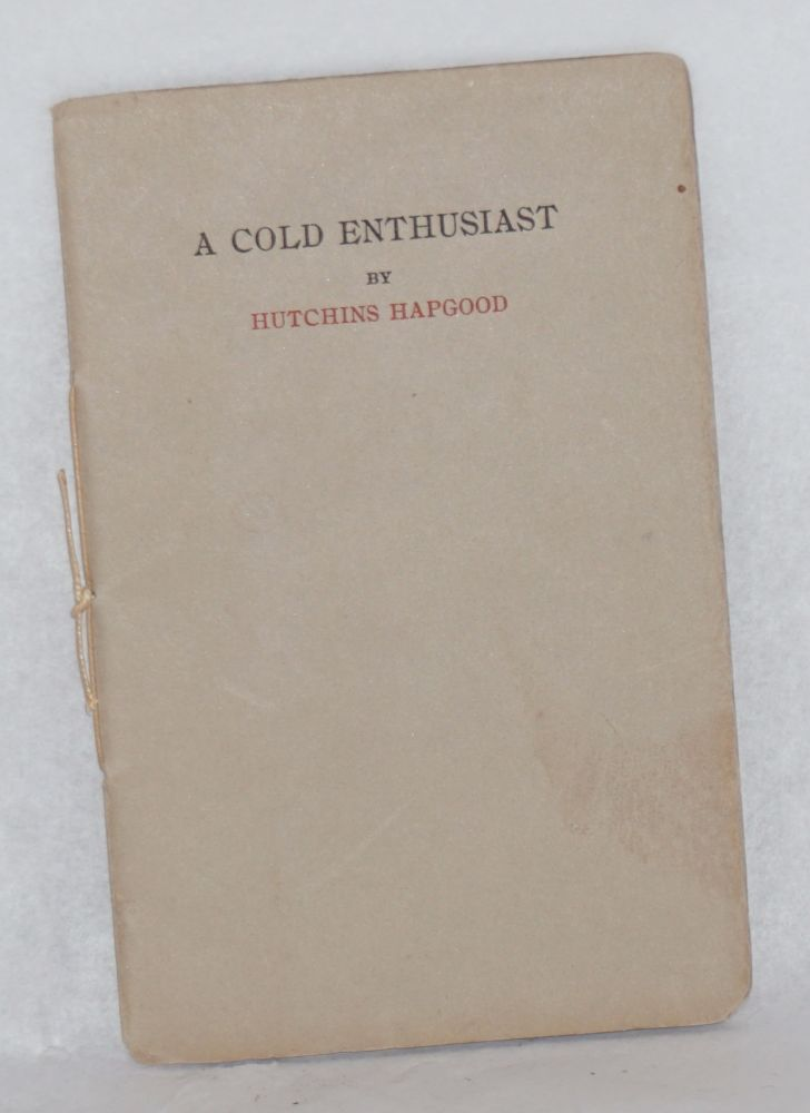 A cold enthusiast. Hutchins Hapgood.