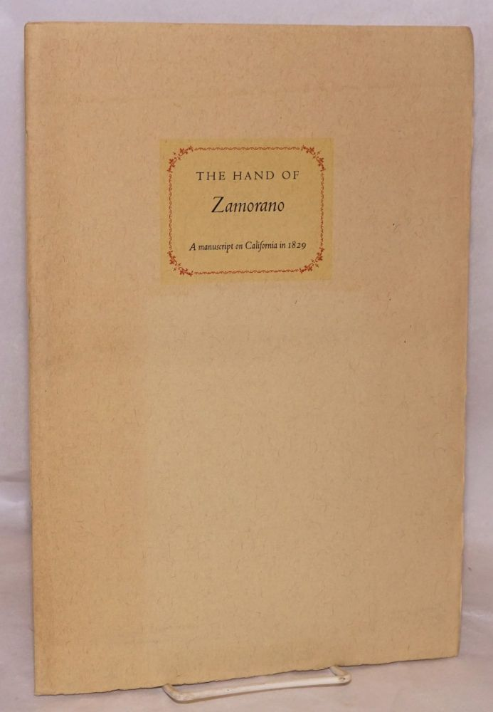 A facsimile reproduction of a manuscript on the Californias in 1829, written by Agustin Vicente Zamorano, as Secretary to Governor Jose Maria de Echeandia, translated by Arnulfo D.Trejo and Roland D. Hussey, with a preface by George L. Harding. Don Agustin Vicente Zamorano.