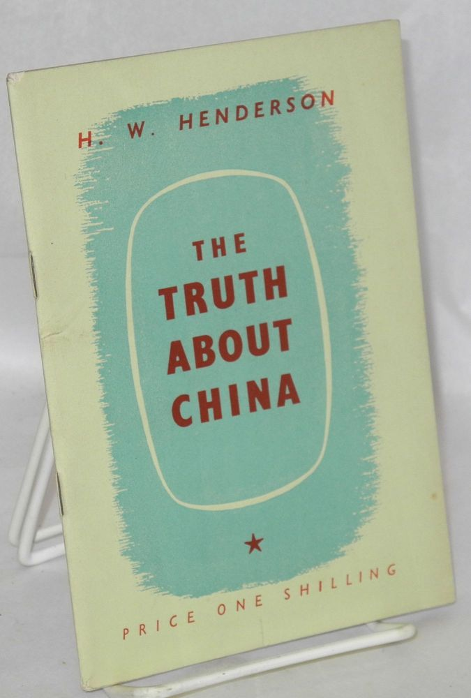 The truth about China. Horace Wright Henderson.