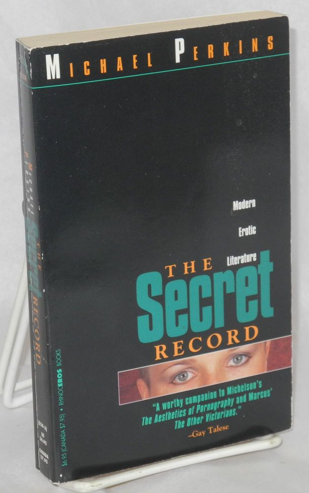 The secret record: modern erotic literature. Michael Perkins.