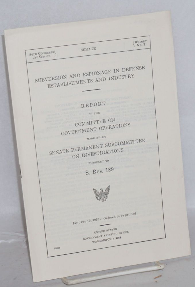 Subversion and espionage in defense establishments and industry. Report of the Committee on Government Operations, made by its Senate Permanent Subcommittee on Investigations pursuant to S. Res. 189. Committee on Government Operations.
