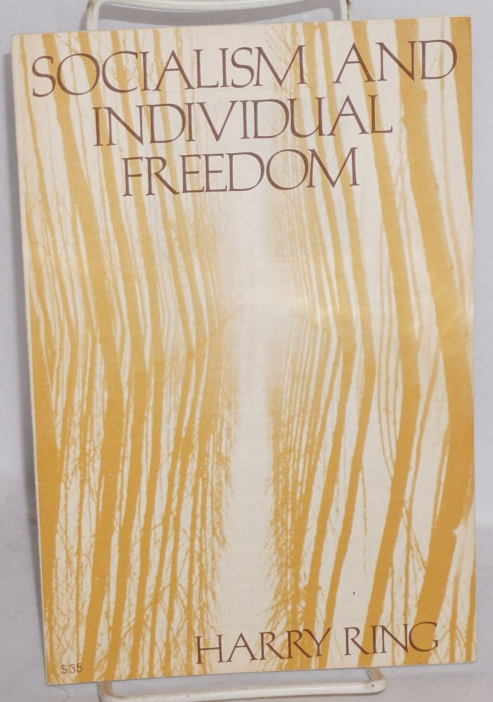 Socialism and individual freedom. Harry Ring.