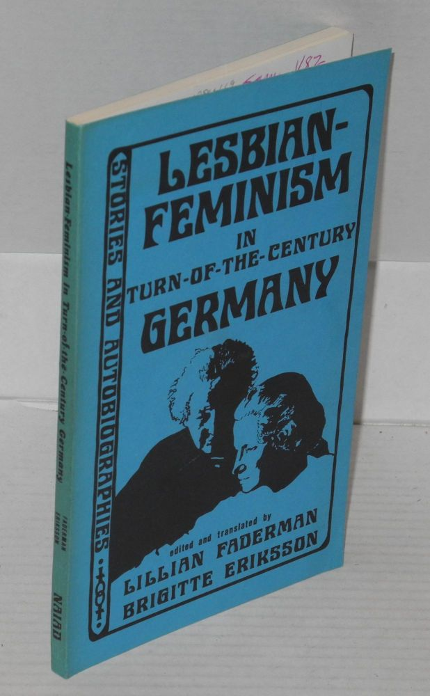 Lesbianism-feminism in turn-of-the-century Germany. Lillian Faderman.