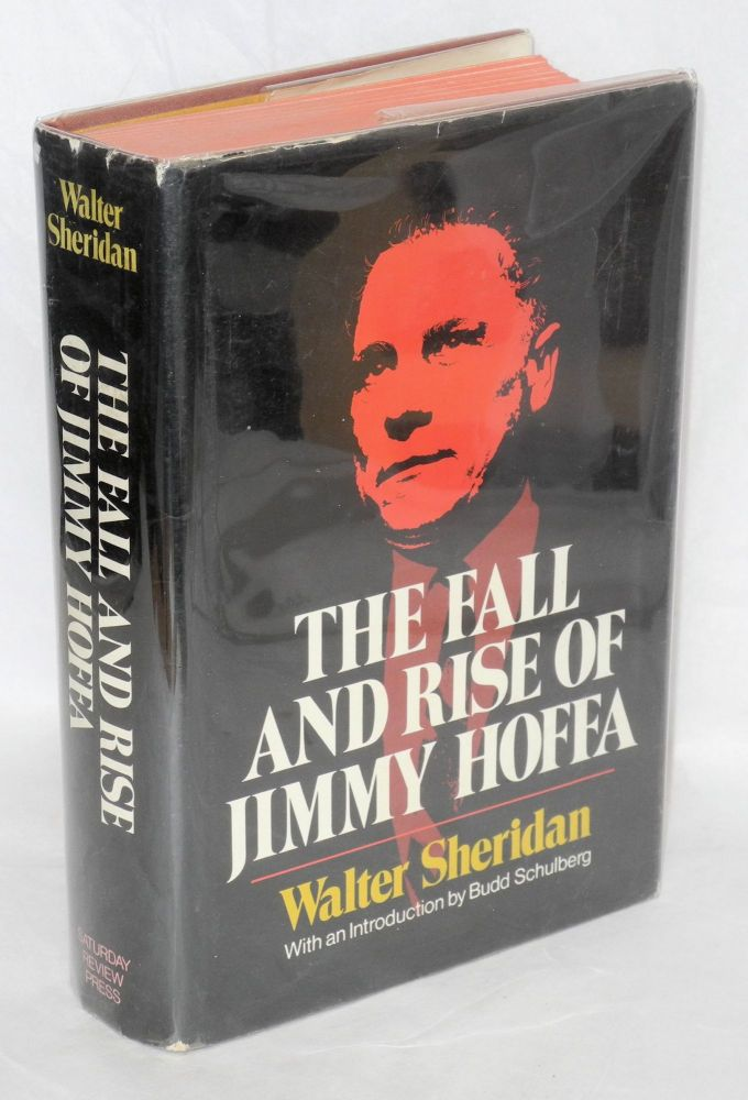 The fall and rise of Jimmy Hoffa. Walter Sheridan.