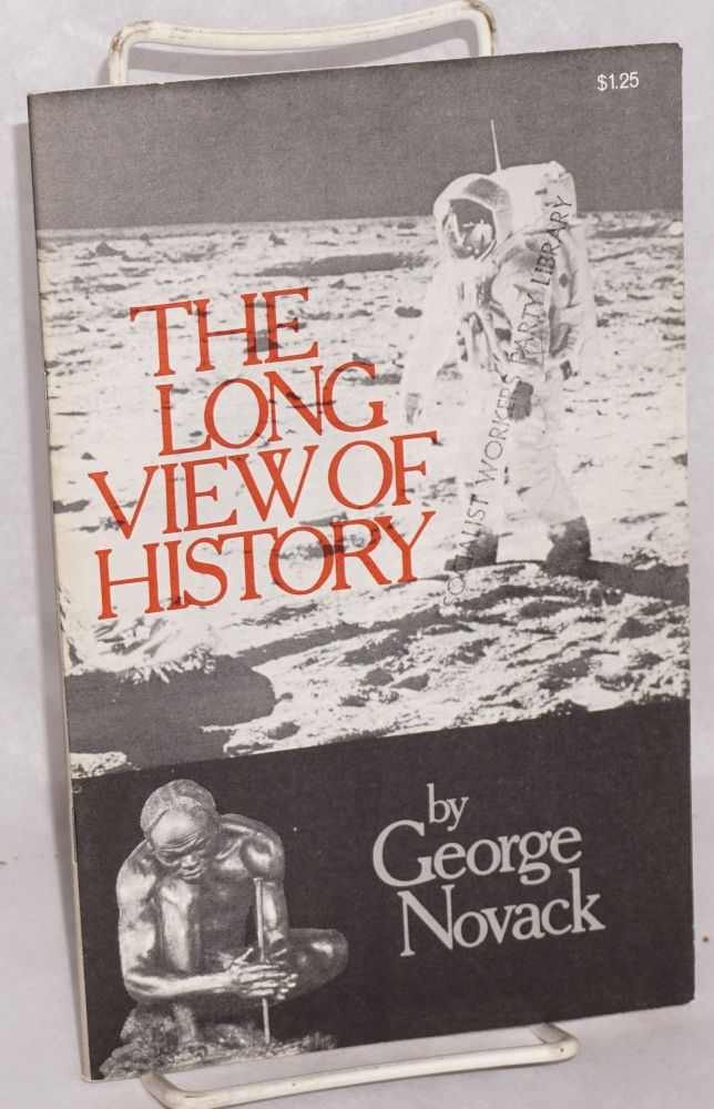 The long view of history. George Novack.