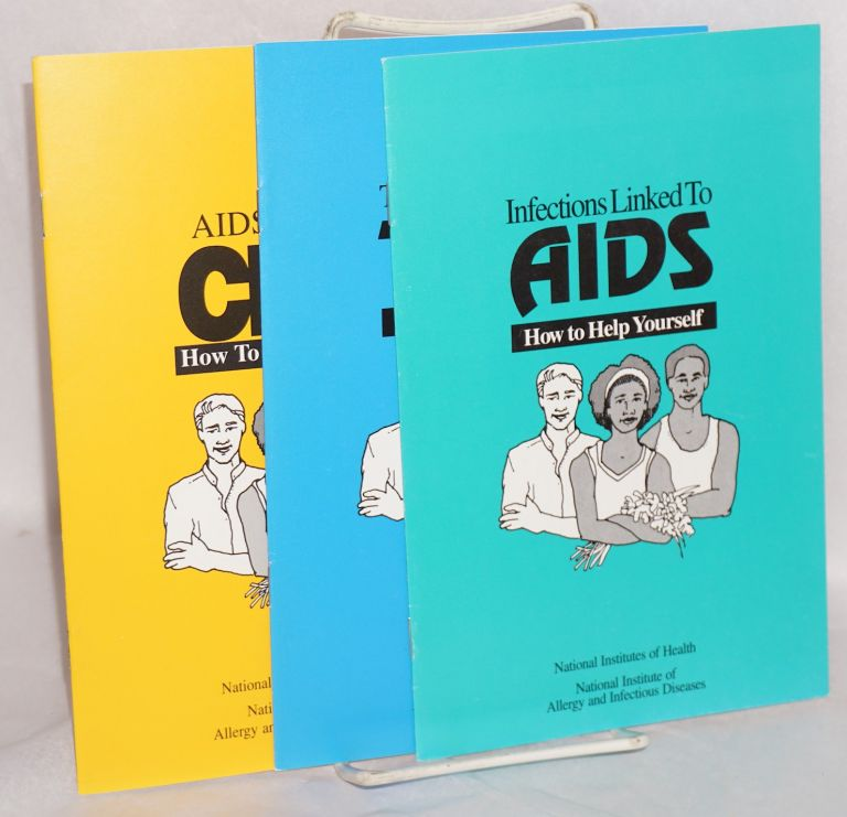 Three booklets: Infections linked to AIDS; How to take the HIV (AIDS) test; & AIDS-related CMV; how to help yourself. National Institutes of Public Health/National Inst. of Allergy, Infectious Diseases.