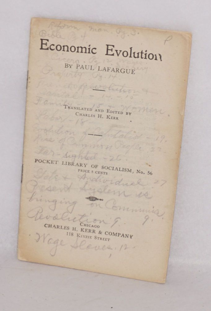 Economic evolution. Translated and edited by Charles H. Kerr. Paul LaFargue.