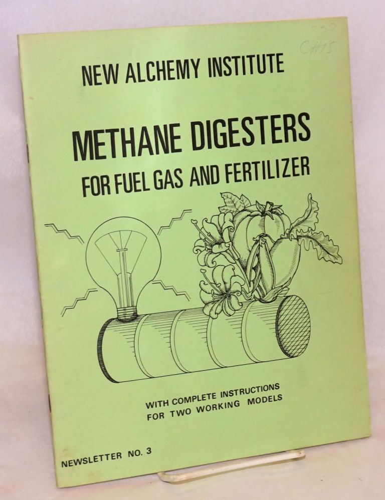 Methane Digesters for Fuel Gas and Fertilizer. With Complete Instructions for Two Working Models. Newsletter no. 3. Richard Merrill, , Yedida Merril, inspiration L. John Fry, sic and contributions.