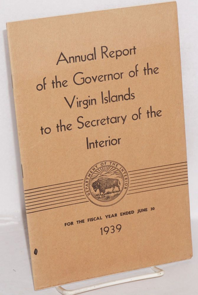 Annual report of the governor of the Virgin Islands to the Secretary of the Interior for the fiscal year ended June 30, 1939. Lawrence W. Cramer.