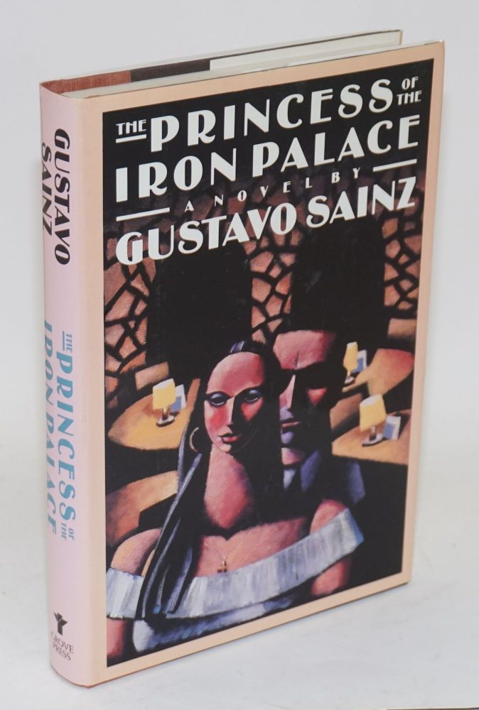 The princess of the iron palace; translated by Andrew Hurley. Gustavo Sainz.