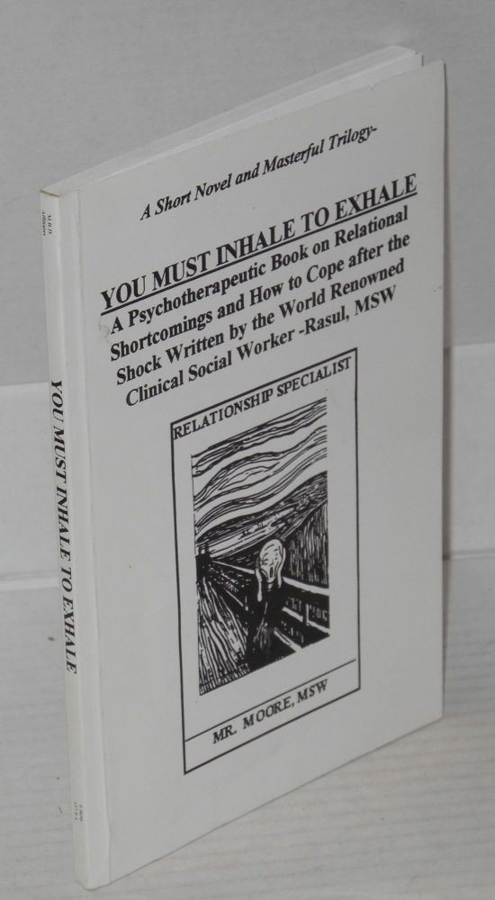 You must exhale to inhale; a psychoterapeutic book on relational shortcomings and how to cope after the shock. Malik Rasul Bey.