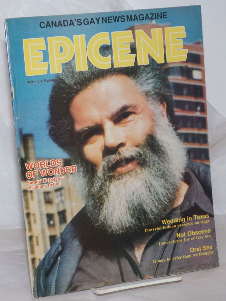 Epicene: Canada's lesbian and gay news magazine; vol. 1,#1, May 1987: Worlds of Wonder: Samuel R. Delaney's visionary fiction. Chris Bearchall, José Arroyo Samuel R. Delaney, Robin Metcalfe.