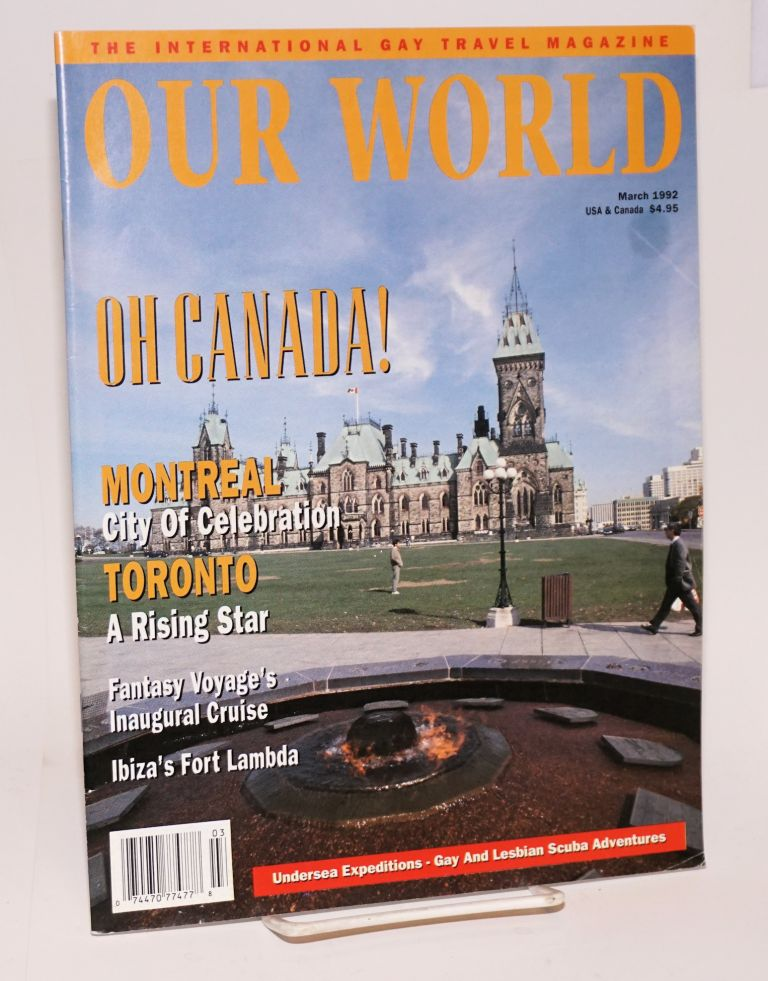 Our World: the international gay travel magazine; vol. 4, #2, March 1992; Oh Canada! Wayne Whiston.