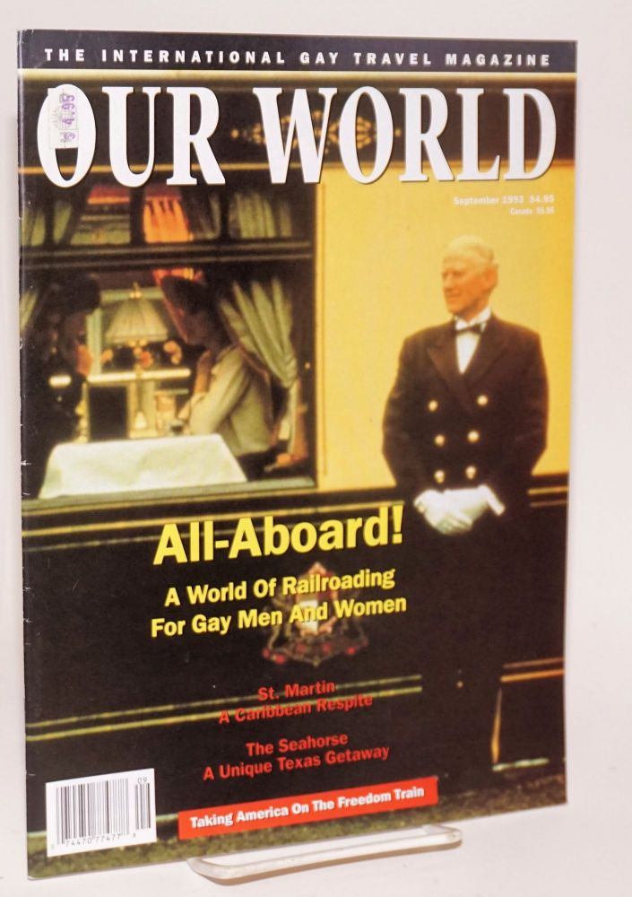 Our World: the international gay travel magazine; volume 5, number 7, September 1993 All-Aboard - railroading. Wayne Whiston.