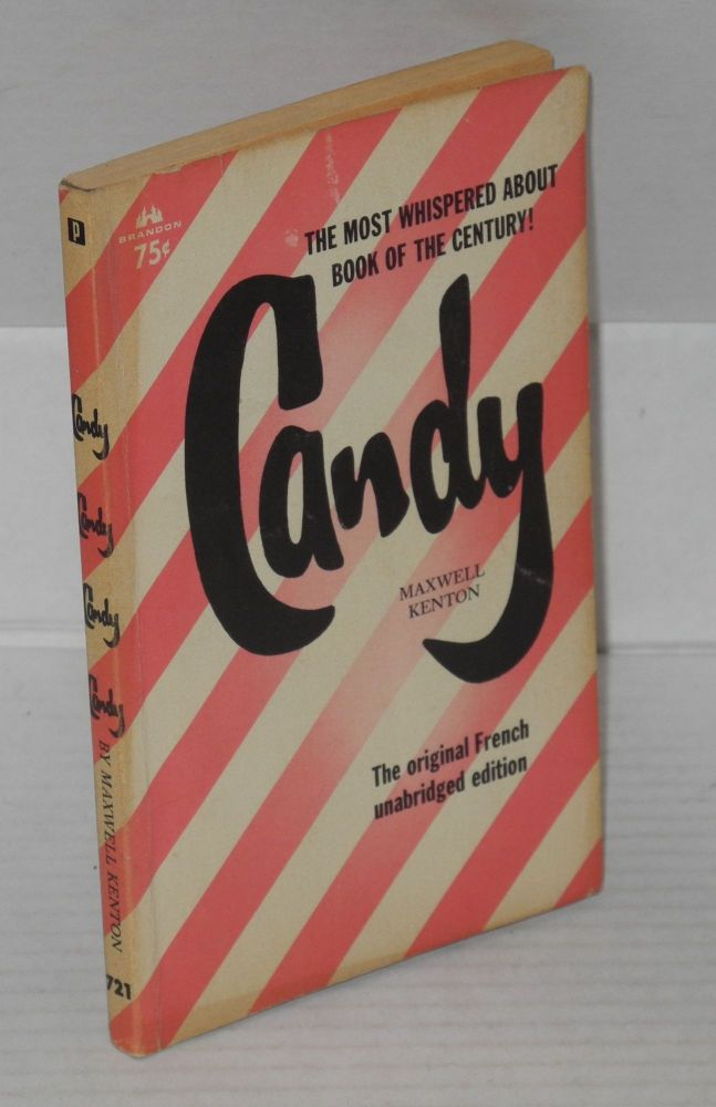 Candy: the original French unabridged edition [cover blurb]. Maxwell Kenton, Terry Southern.