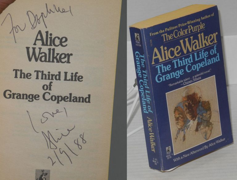 The third life of Grange Copeland with a new afterword by Alice Walker. Alice Walker.