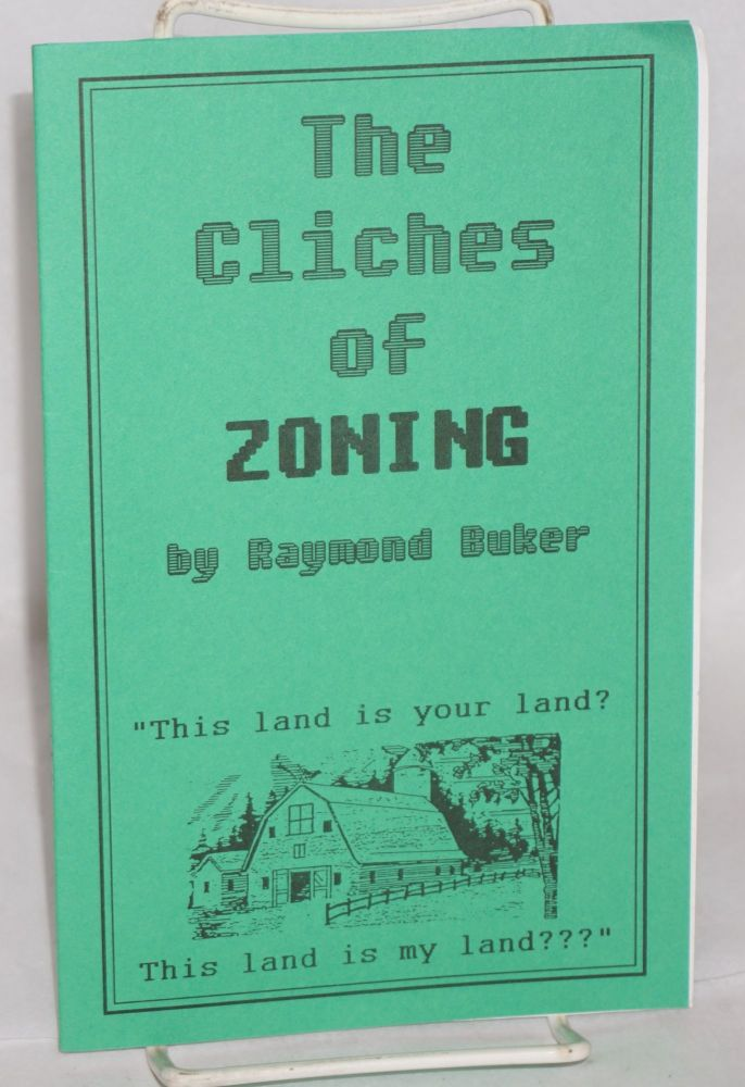 The cliches of zoning. Raymond Buker.