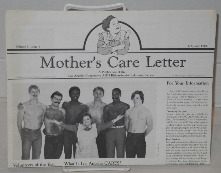 Mother's Care letter: a publication of the Los Angeles Cooperative AIDS Risk-Reduction Education Service; vol. 1, issue 1, February 1986. Vittorio Racca, , Sylvia Stevens, Brent Nance Daniel Abelleira, Zelda Rubenstein.