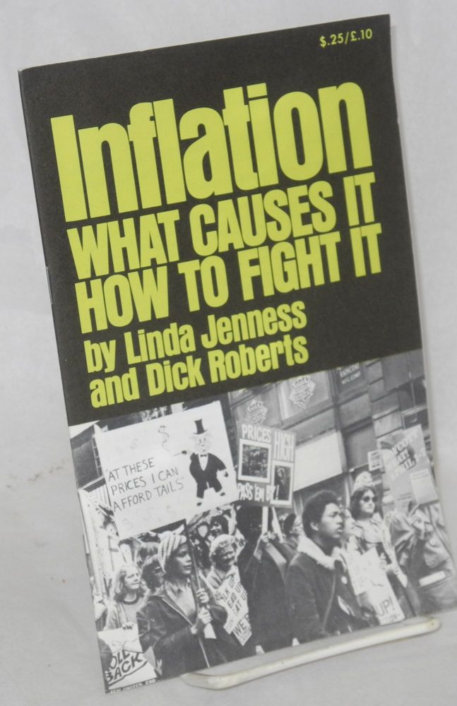 Inflation: what causes it, how to fight it. Linda Jenness, Dick Roberts.