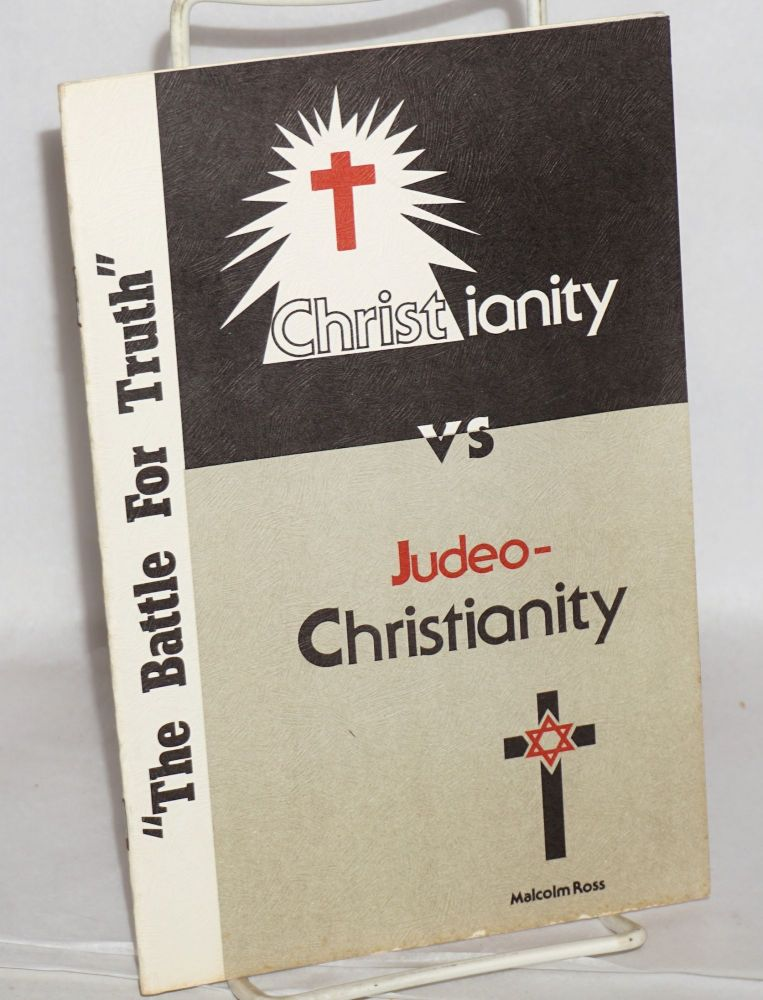 Christianity vs. Judeo-Christianity. Malcolm Ross.