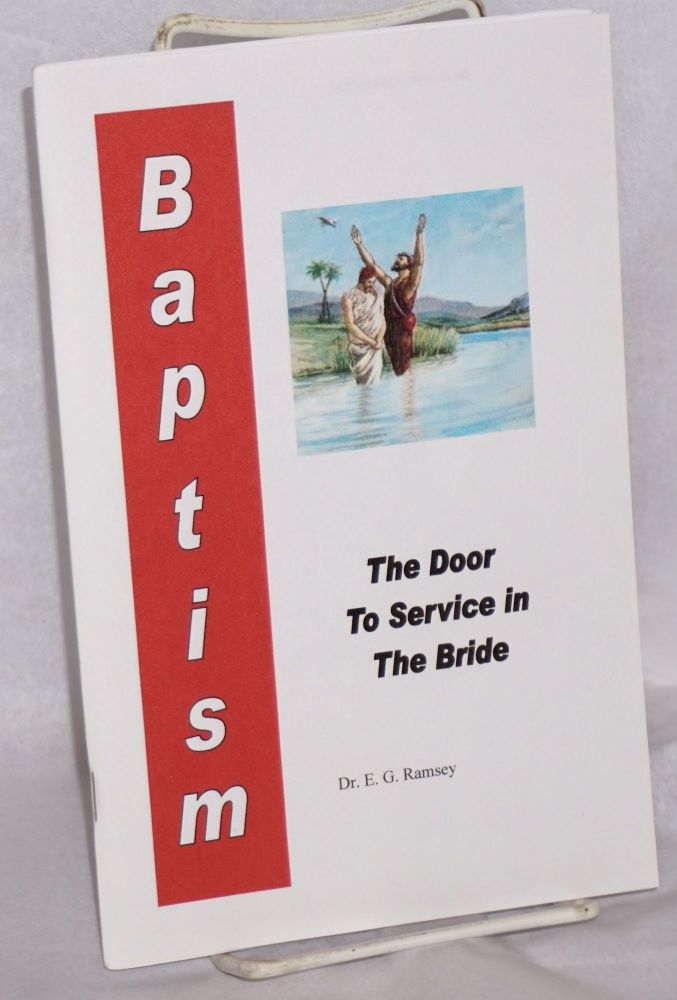 Baptism: the door in service to the bride. E. G. Ramsey.