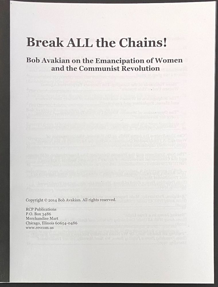 Break ALL the chains! Bob Avakian on the emancipation of women and the communist revolution. Bob Avakian.