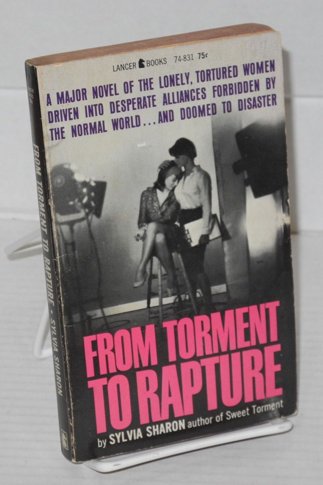 From torment to rapture complete and unabridged [actually a PBO]. Sylvia Sharon, pseudonym, Paul Little.