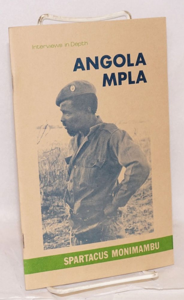 Interviews in depth; MPLA - Angola #1. Interview with Spartacus Monimambu, MPLA Commander and member of the Politico-Military Coordinating Committee. Spartacus Monimambu.