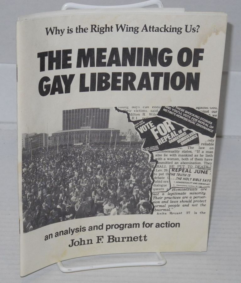 The Meaning of Gay Liberation; why is the right wing attacking us? An analysis and program for...