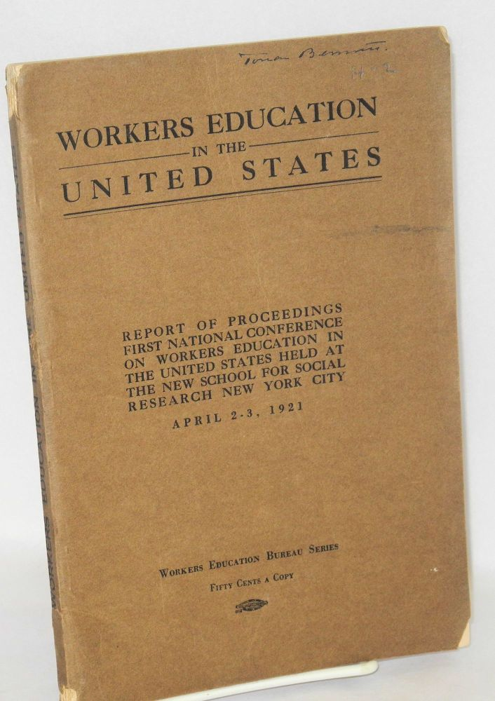 Workers education in the United States; report of proceedings Second National Conference on Workers Education in the United States. Workers Education Bureau of America.