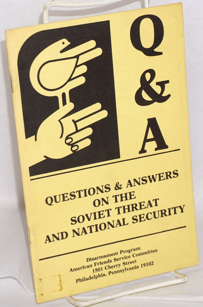 Q & A: questions & answers on the Soviet threat and national security. 1982, 1981 English  Book 31 pages : illustrations ; 22 cm a. : , Marta Daniels, Wendy Mogey.
