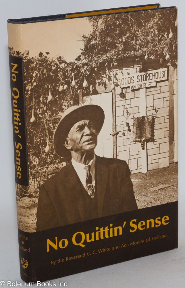No quittin' sense. C. C. White, Ada Morehead Holland.