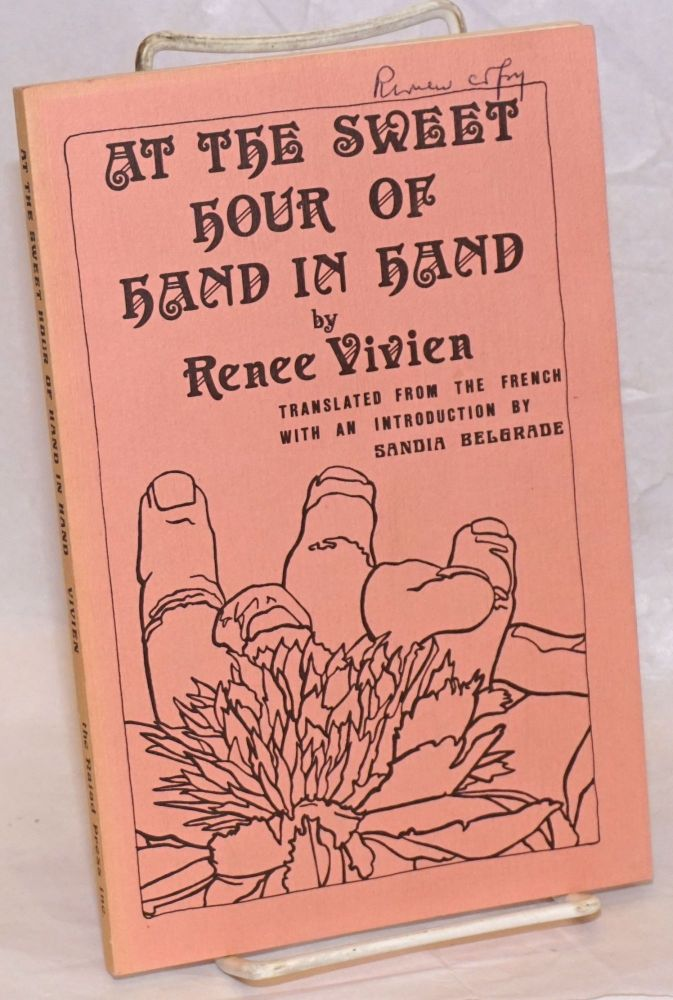 At the sweet hour of hand in hand. Renee Vivien, translated from the French, Sandia Belgrade, Bonnie Pucel, Tee Corinne.