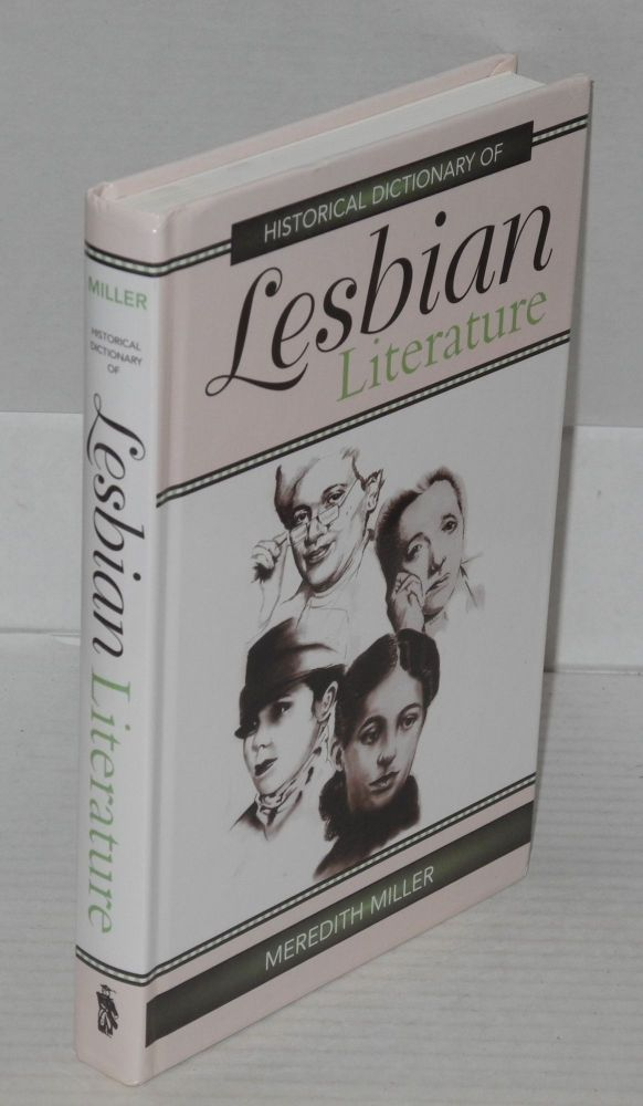 Historical dictionary of lesbian literature. Meredith Miller.