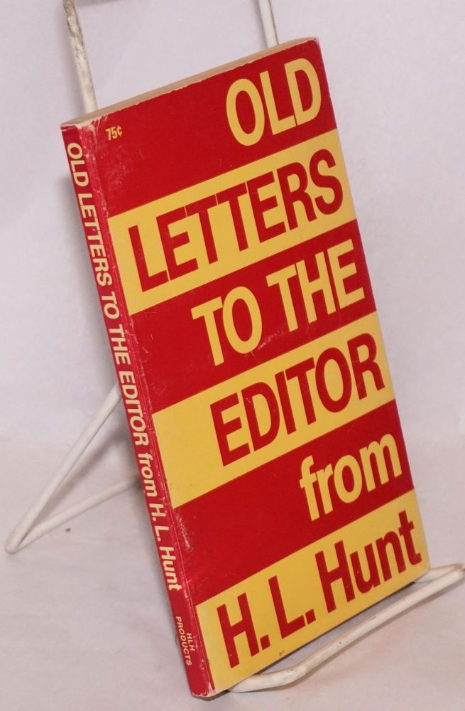 Old Letters-to-the-Editor from H. L. Hunt. H. L. Hunt.