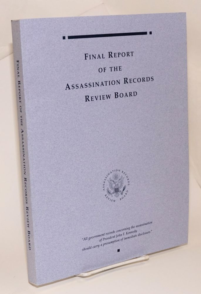 Final Report of the Assassination Records Review Board. John R. Tunheim, ARRB, chair.