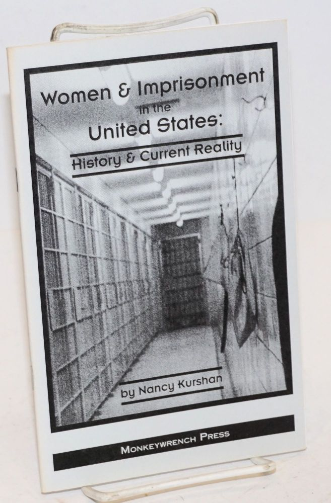 Women and imprisonment in the United States: history and current reality. Nancy Kurshan.