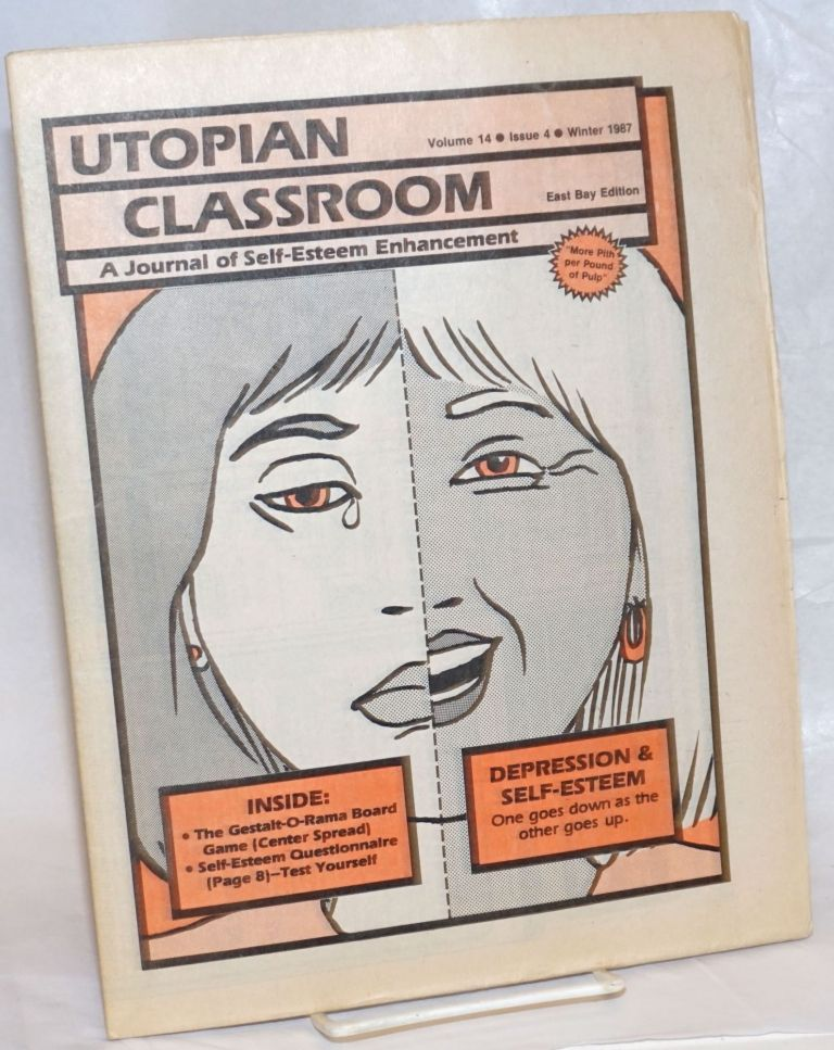 The Utopian Classroom: a journal of self-esteem enhancement. Vol. 14, issue 4 (Winter 1987), East Bay edition