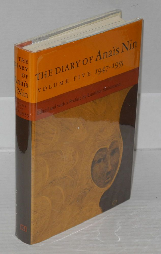 The Diary of Anaïs Nin: volume five; 1947 - 1955. Gunther Stuhlmann, a, Anaïs Nin, edited.