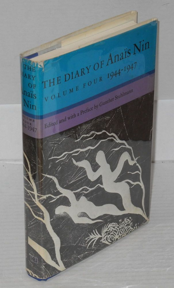The Diary of Anaïs Nin: volume four; 1944 - 1947. Gunther Stuhlmann, a, Anaïs Nin, edited.