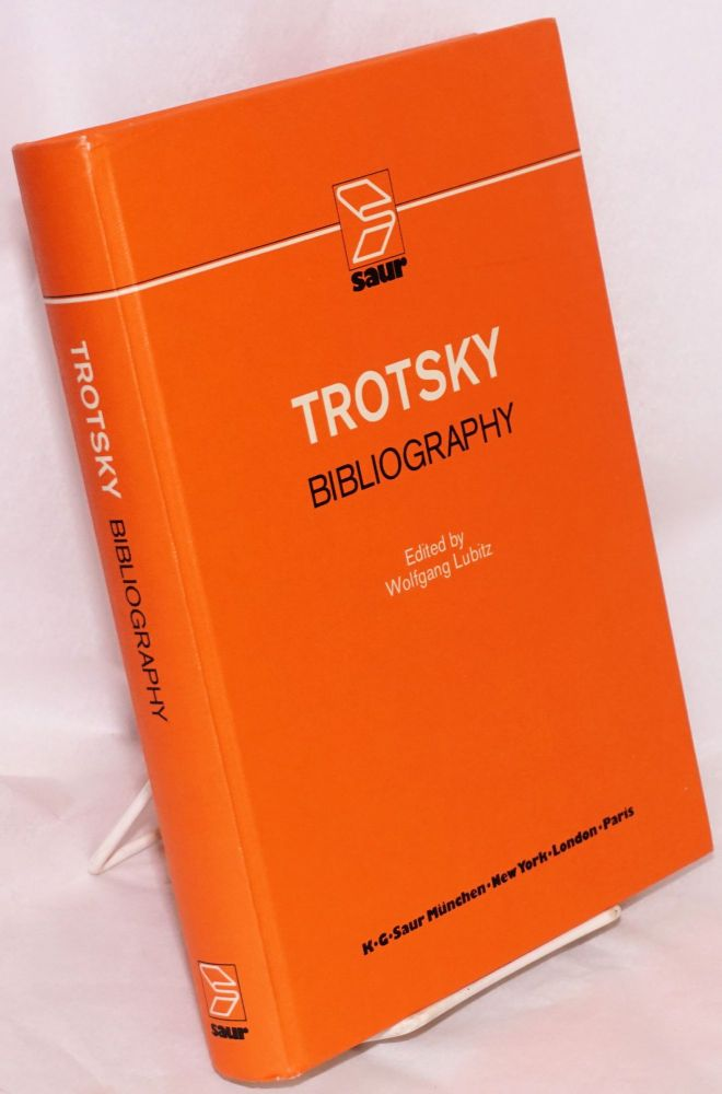 Trotsky bibliography. List of separately published titles, periodical articles and titles in collections treating L.D. Trotsky and Trotskyism. Wolfgang Lubitz, ed.