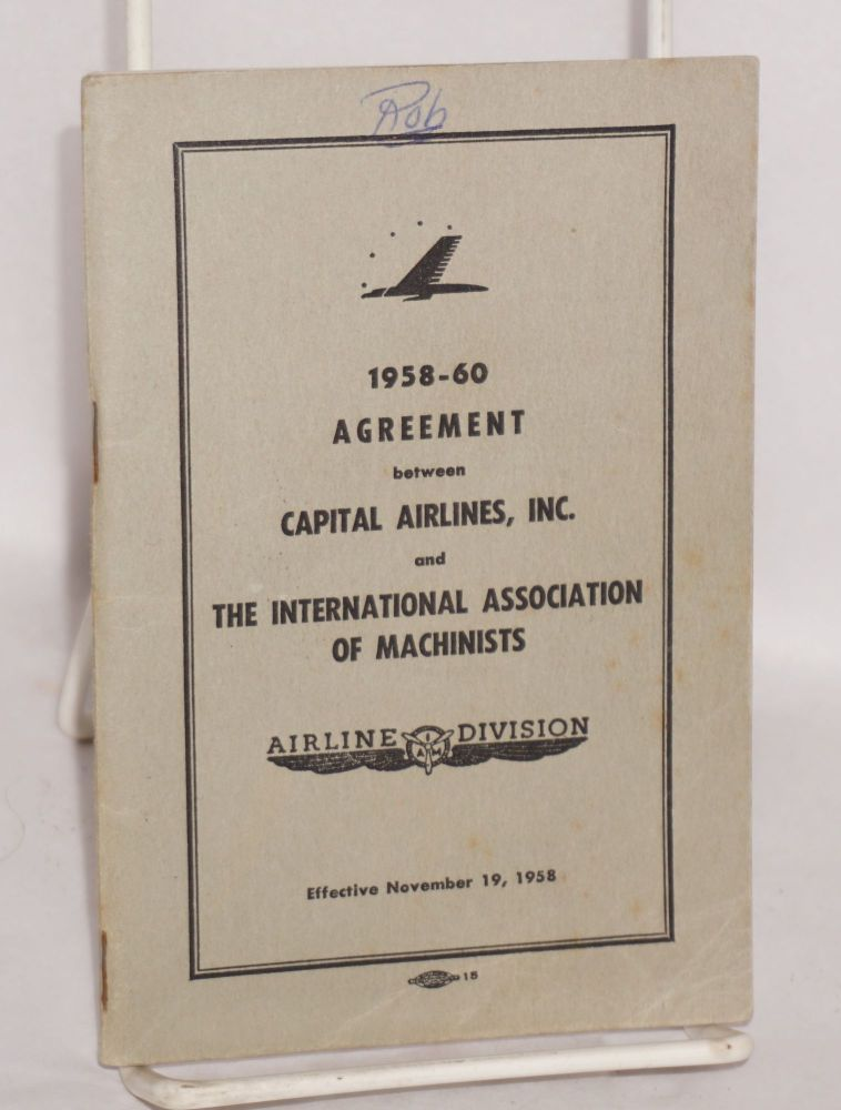 1958-60 agreement between Capital Airlines, Inc. and the International Association of Machinists, Airline Division