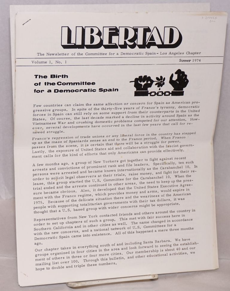 Libertad. Vol. 1 no. 1 (Summer 1974). Committee for a. Democratic Spain - Los Angeles Chapter.