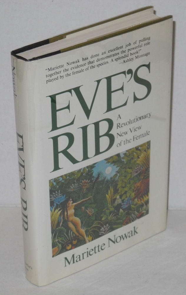 Eve's rib: a revolutionary new view of female sex roles. Mariette Nowak.