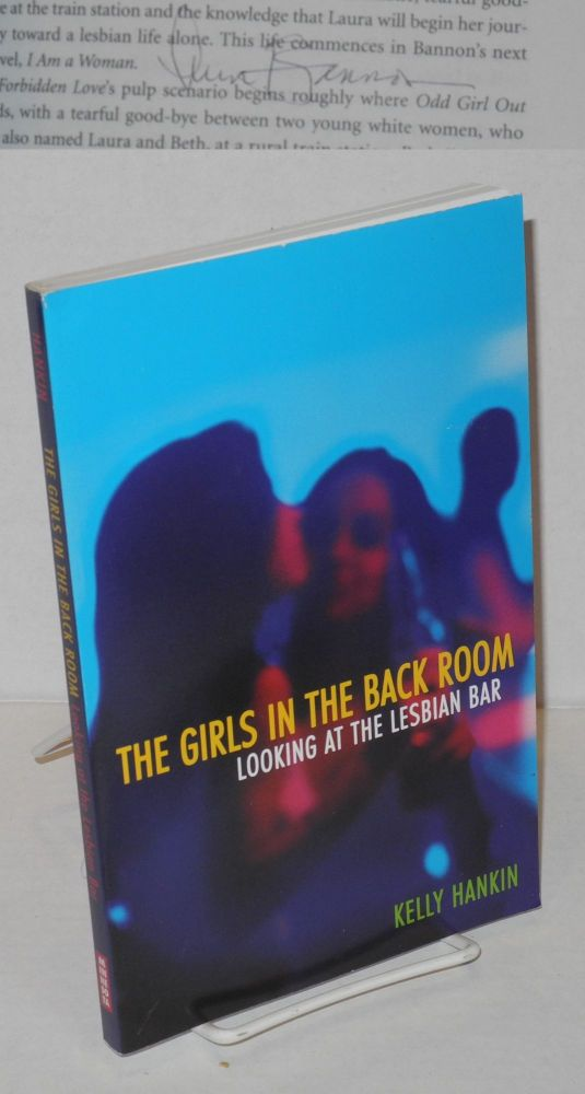 The girls in the back toom: looking at the lesbian bar [signed by Ann Bannon]. Kelly Hankin, Ann Bannon, association.
