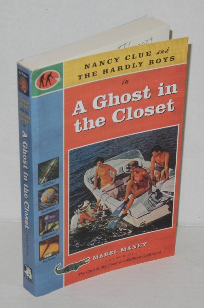 Nancy Clue and The Hardly boys in A ghost in the closet. Mabel Maney.