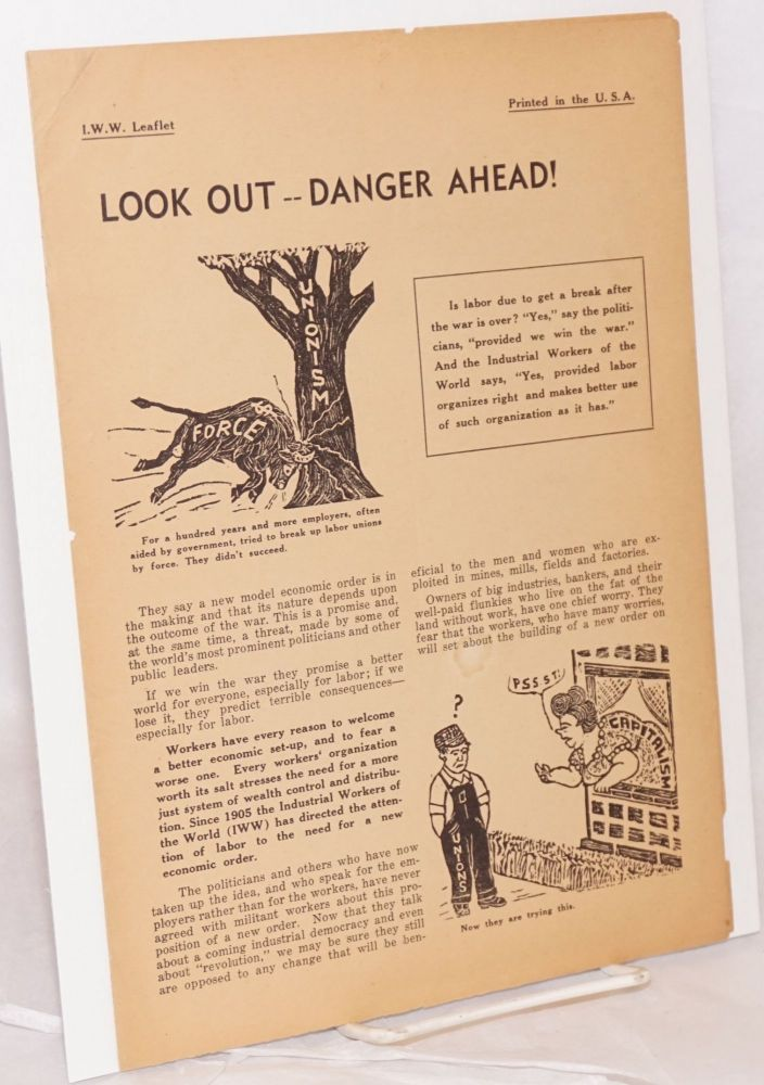 Look out -- danger ahead! Industrial Workers of the World.