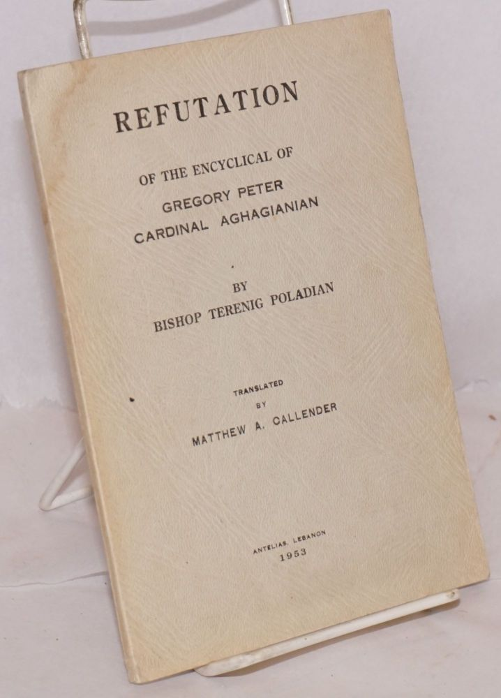Refutation of the encyclical of Gregory Peter Cardinal Aghagianian. Terenig Poladian.